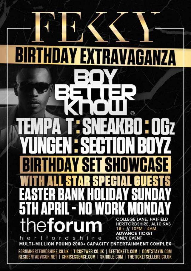 BRITHOPTV: [Event] Fekky Birthday Extravaganza, Sunday, April 5, 10pm-4am The Forum , Herdfordshire AL10 9AB | #UKRap #Grime