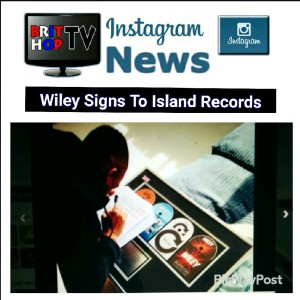 BRITHOPTV: [News] Wiley (@WileyUpdates) Signs To Island Records (@IslandRecords) | #Music #MusicNews
