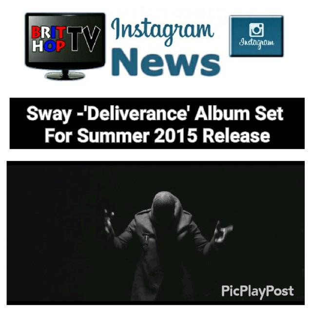 BRITHOPTV: [News] Sway (@SwayUK) - 'Deliverance' Album Set For Summer 2015 Release. | #UKRap #UKHipHop