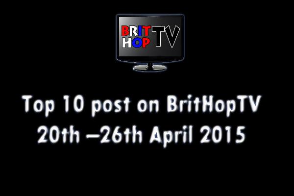 BRITHOPTV: [Update] Top 10 posts on BritHopTV: 20th - 26th April 2015 | #UKRap #UKHipHop