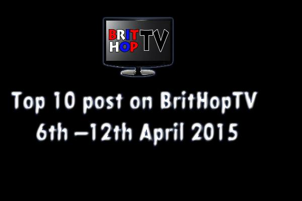 BRITHOPTV: [Update] Top 10 posts on BritHopTV: 6th-12th April 2015 | #UKRap #UKHipHop