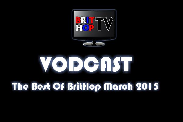 BRITHOPTV: [Vodcast] #BHTVVodcast: Best of BritHop March 2015 |  #Grime #UKRap #UKHipHop