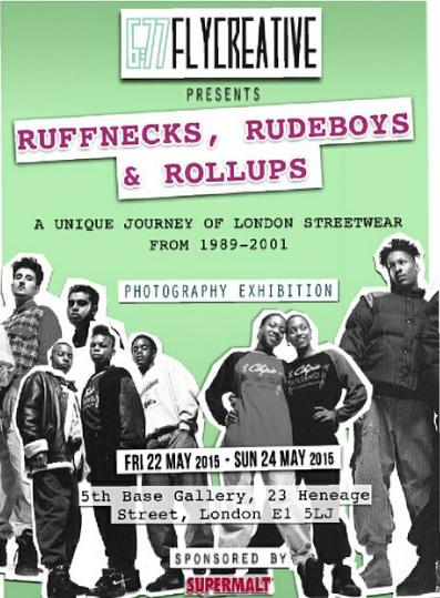 BRITHOPTV: [Event] 6:77FlyCreative presents Ruffnecks, Rudeboys,  & Roll Ups, Fri - Sun, May 22 - 24, 5 Base Gallery, 23 Heneage Street, London, E1 5EJ | #Fashion #Trainers #Streetwear