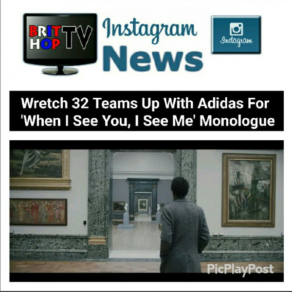 BRITHOPTV: [News] Wretch 32 Teams Up With Adidas For 'When I See You, I See Me' Monologue | #Music #MusicNews