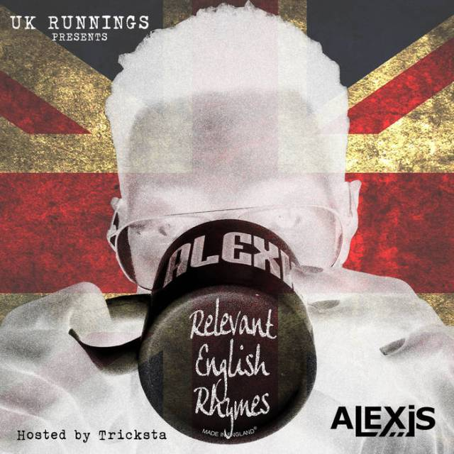BRITHOPTV: [New Release] Alex Is (@ALEX_iS_UK:) – 'Revelant English Rhymes' #Mixtape OUT NOW! [Rel. 16/05/15] | #UKRap #UKHipHop