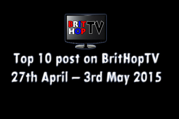 BRITHOPTV: [Update] Top 10 posts on BritHopTV: 27th April - 3rd May April 2015 | #UKRap #UKHipHop