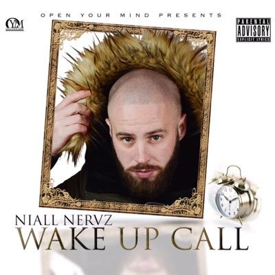 BRITHOPTV: [New Release] Niall Nervz (@Niall Nervz) – 'Wake UP Call' Mixtape OUT NOW! [Rel. 14/04/15] | #UKRap #UKHipHop