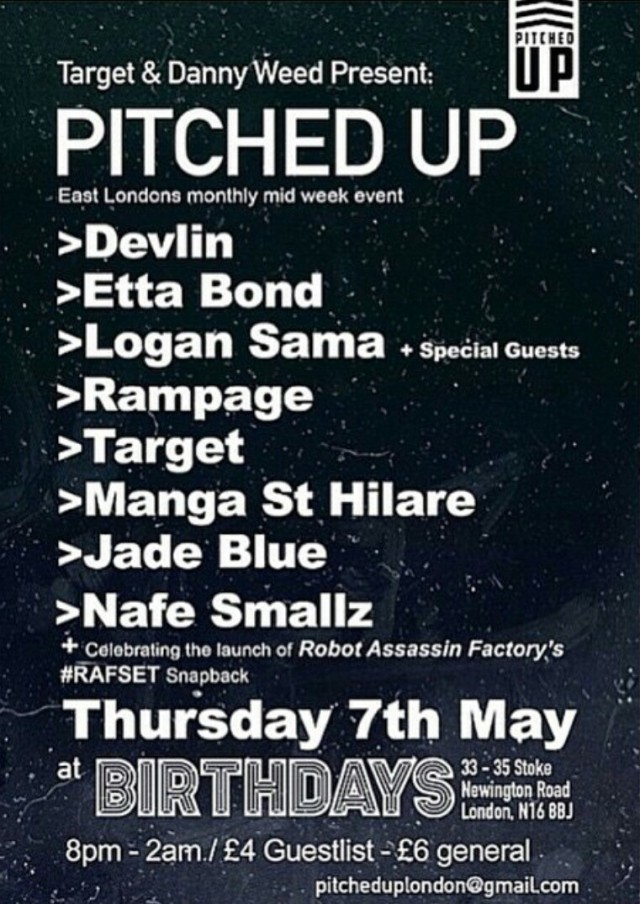 BRITHOPTV: [Event] @DjTarget & Danny Weed Present #PitchedUp: @DevlinOfficial, @MangaStHilare, @DJLoganSama, @NafeSmallz & More, Thursday May 7, 8pm - 2am . @ Birthdays N16 3 8BJ  | #Grime #UKRap