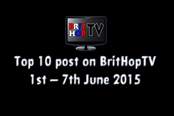BRITHOPTV: [Update] Top 10 posts on BritHopTV: 1st - 7th June 2015 | #UKRap #UKHipHop