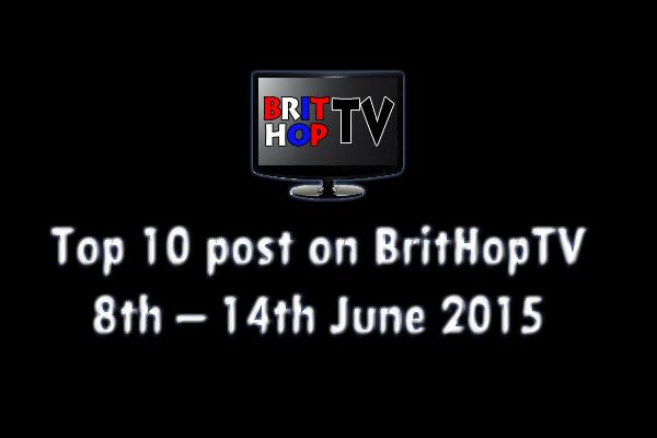 BRITHOPTV: [Update] Top 10 posts on BritHopTV 8th - 14th June 2015 | #UKRap #UKHipHop