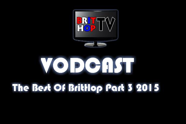 BRITHOPTV: [Vodcast] #BHTVVodcast: Best of BritHop Part 3 2015  | #Grime #UKRap #UKHipHop