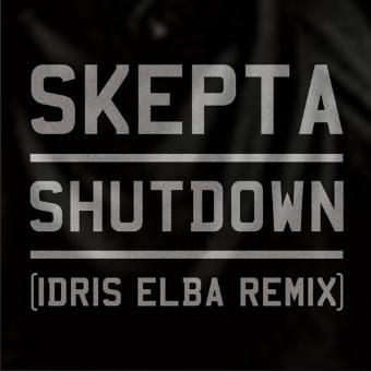 Skepta 'Shutdown' Idris Alba Remix