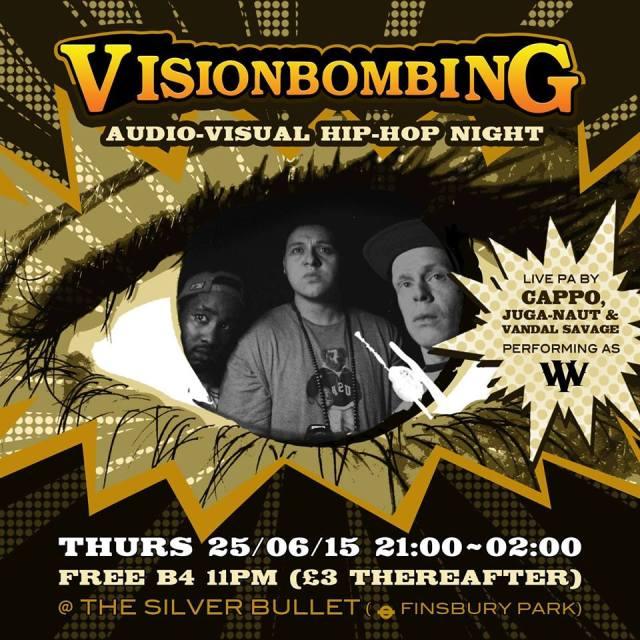 BRITHOPTV: [Event] Vision Bombing: VVV (@JugaNaut x @CAPPO_GENGHIS x @SmokeyNoBandit) Thursday, June 25, 9:00pm -02:00am, Silver Bullet,5 Station Place, Finsbury, London, Park, N4 2DH | #UKRap #UKHipHop