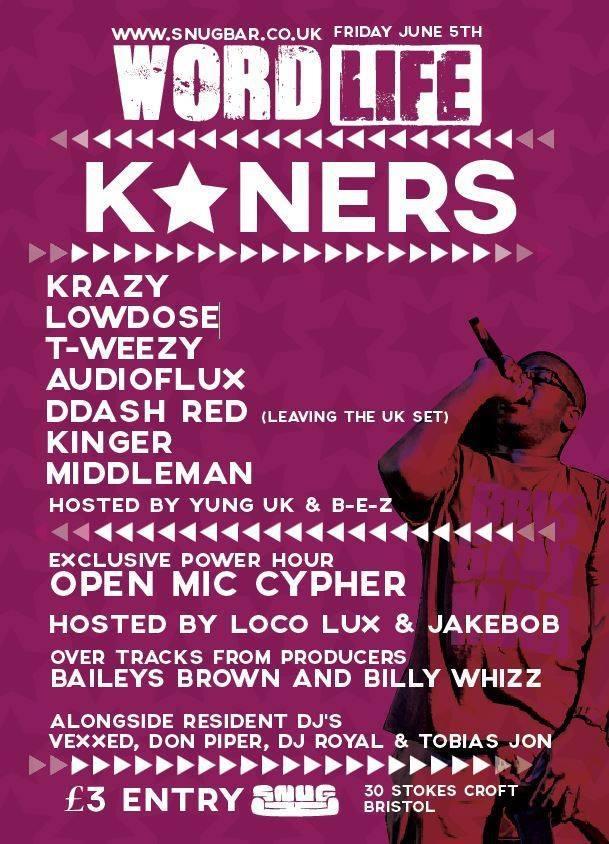 BRITHOPTV: [Event] Wordlife: K Ners (@K_NERS)  & More, Friday, June 5, 8pm - 12:00am Snug Bar, 30 Stokes Croft, BS1 3QD Bristol, | #UKRap #UKHipHop