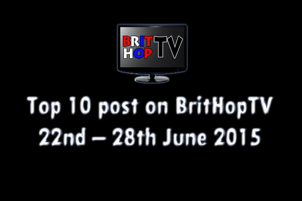 BRITHOPTV: [Update] Top 10 posts on BritHopTV:  22nd- 28th June 2015  | #UKRap #UKHipHop #Grime