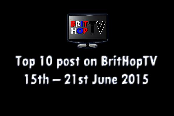 BRITHOPTV: [Update] Top 10 posts on BritHopTV: 5th- 21st June 2015 | #UKRap #UKHipHop