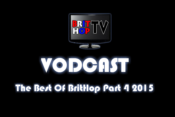 BRITHOPTV: [Vodcast] #BHTVVodcast: Best of BritHop Part 4 2015    #Grime #UKRap #UKHipHop