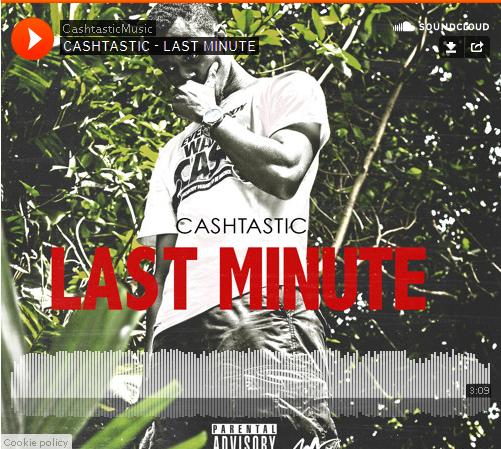 BRITHOPTV: [New Music] Cashtastic (@CashtasticMusic) - 'Last Minute' | #UKRap #UKHipHop#Grime