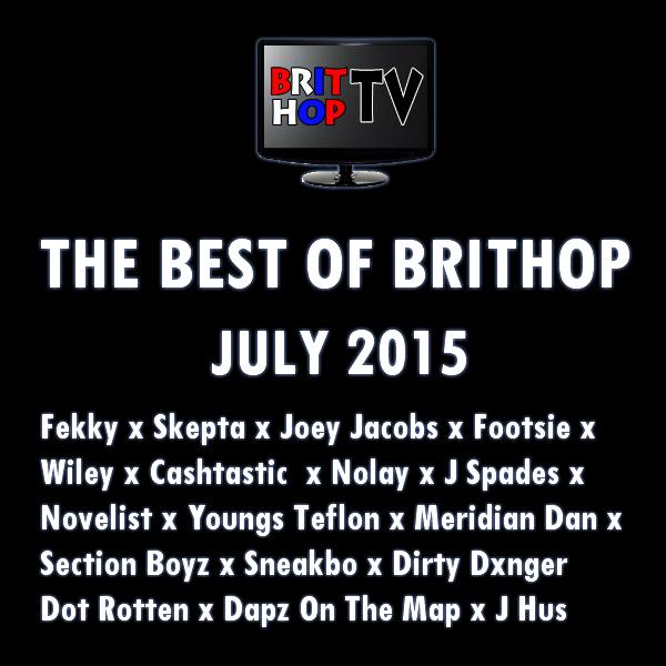 BRITHOPTV: [Podcast] Best Of BritHop: July 2015 | #Grime #UKHipHop #Podcast