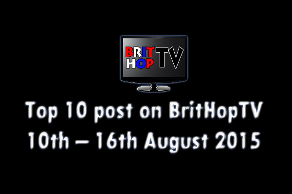 BRITHOPTV: [Update] Top 10 posts on BritHopTV: 10th - 16th August 2015 | #UKRap #UKHipHop #Grime