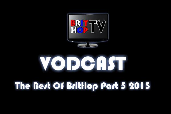 BRITHOPTV: [Vodcast] #BHTVVodcast: Best of BritHop Part 5 2015  | #Grime #UKRap #UKHipHop