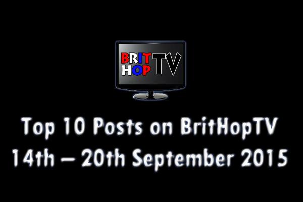 BRITHOPTV: [Update]  Top 10 posts on BritHopTV: 14th - 20th September 2015 | #UKRap #UKHipHop #Grime