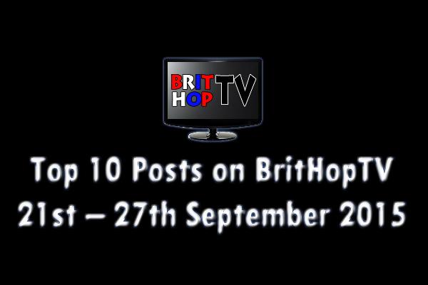 BRITHOPTV: [Update]  Top 10 posts on BritHopTV: Top 10 posts on BritHopTV: 21st - 27th September 2015| #UKRap #UKHipHop #Grime