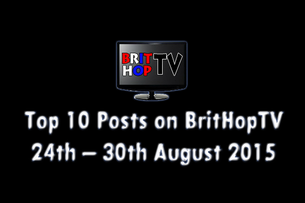 BRITHOPTV: [Update]  Top 10 posts on BritHopTV:  24th - 30th August 2015 | #UKRap #UKHipHop #Grime