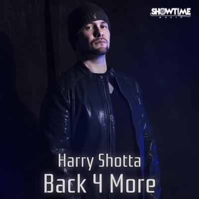 BRITHOPTV: [New Release] Harry  Shotta (@HarryShotta) - 'Back 4 More' EP OUT NOW! [Rel. 04/09/15] | #UKRap #DNB