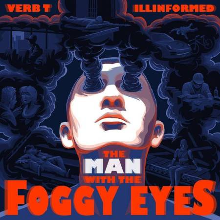 BRITHOPTV: [New Release] Verb T (@RealVerbt) & Illinformed (@IllinformedProd) - 'The Man With The Foggy Eyes' Album OUT NOW! [Rel. 24/08/15] | #UKRap #UKHipHop