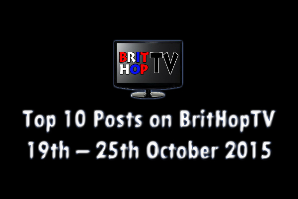 BRITHOPTV: [Update] Top 10 posts on BritHopTV: 19th - 25th October 2015 | #UKRap #UKHipHop #Grime