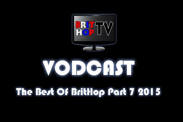 BRITHOPTV: [Vodcast] #BHTVVodcast: Best of BritHop Part 7 2015  | #Grime #UKRap #UKHipHop