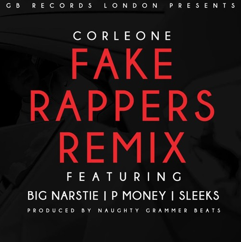 BRITHOPTV: [New Music] Corleone (@CorleoneGB) - 'Fake Rappers Remix Ft. Big Nastie  (@BigNarstie), P Money (KingPMoney), & Sleeks (@SleeksSection)' | #UKRap #UKHipHop