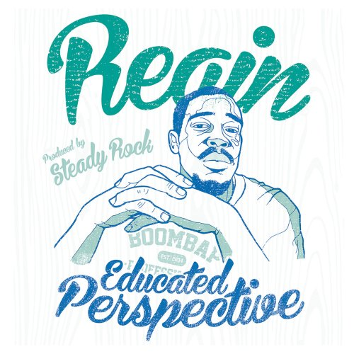 Reain – 'Educated Perspective' E.P. (Prod. @SteadyRockBBP)