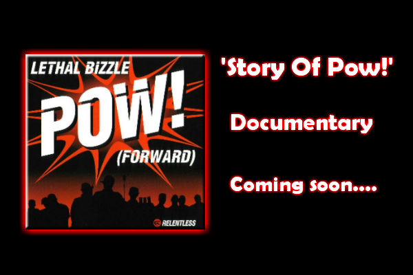 BRITHOPTV: [News] 'Story Of Pow! (Forward)' Documentary to be released (@LethalBizzle) | #Grime