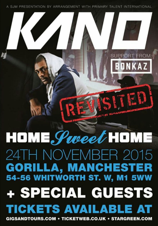 BRITHOPTV: [News/Events] Kano (@TheRealKano) 'Home Sweet Home Revisted' + Special Guests , Tuesday, November 24, Gorrila, 54 -56 Whitworth Manchester St W, M1 5WW | #Grime