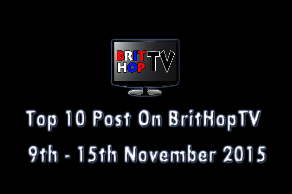 BRITHOPTV: [Update] Top 10 posts on BritHopTV:  9th -  15th November 2015 | #UKRap #UKHipHop #Grime
