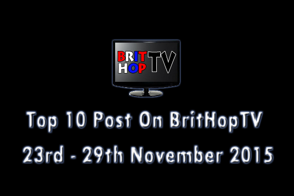 BRITHOPTV: [Update] Top 10 posts on BritHopTV:  23rd -  29th November 2015 | #UKRap #UKHipHop #Grime