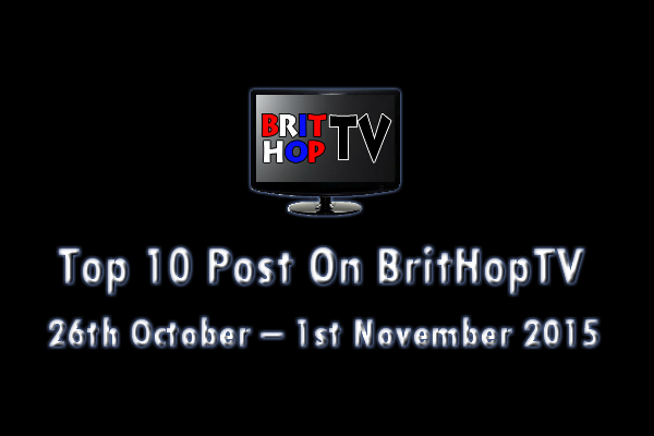 BRITHOPTV: [Update] Top 10 posts on BritHopTV: 26th October - 1st November 2015 | #UKRap #UKHipHop #Grime