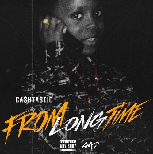 BRITHOPTV: [New Music] Cashtastic  (@CashtasticMusic) - 'From Long Time' | #UKRap #UKHipHop