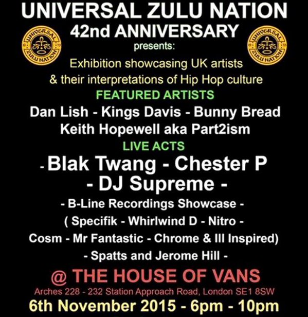 BRITHOPTV: [Event] Universal Zulu Nation (@ZuluNationUK ) 42nd Anniversay, @BlakTwang @ukdjsupreme @ChesterP_TF, Friday, November 6, 6- 10 PM, , House of Vans, Arches 228 - 232 Station Approach SE1 8SW,  | #UKRap #UKHipHop