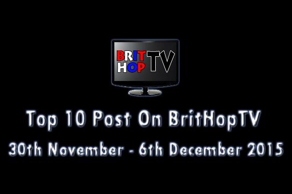 BRITHOPTV: [Update] Top 10 posts on BritHopTV:  30th November - 6th December 2015 | #UKRap #UKHipHop #Grime