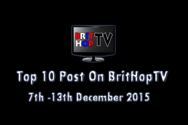 BRITHOPTV: [Update] Top 10 posts on BritHopTV:  7th - 13th December 2015 | #UKRap #UKHipHop #Grime