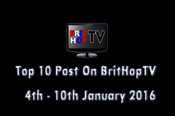 BRITHOPTV: [Update]  Top 10 posts on BritHopTV:  4th - 10th January 2016 | #UKRap #UKHipHop #Grime