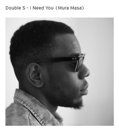 BRITHOPTV: [New Music] Double S (@DoubleSMusician) - 'I Need You (Mura Masa)'   #Grime #UKRap