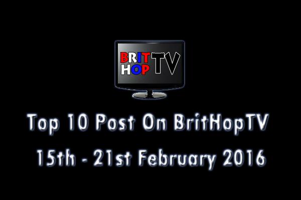 BRITHOPTV: [Update] Top 10 posts on BritHopTV: 15th - 21st February 2016 | #UKRap #UKHipHop #Grime