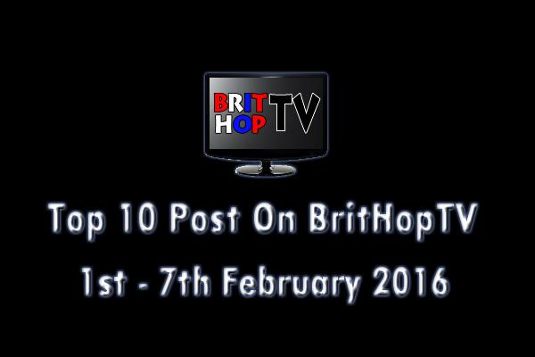 BRITHOPTV: [Update] Top 10 posts on BritHopTV: 1st - 7th February 2016 | #UKRap #UKHipHop #Grime