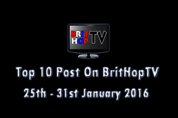 BRITHOPTV: [Update] Top 10 posts on BritHopTV: 25th - 31st January 2016 | #UKRap #UKHipHop #Grime