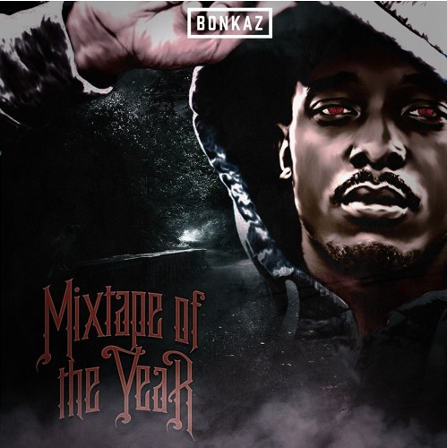 BRITHOPTV: [New Release] Bonkaz (@Bonkaz) - 'Mixtape Of The Year' OUT NOW! [Rel. 31/01/16] | #Grime #UKRap