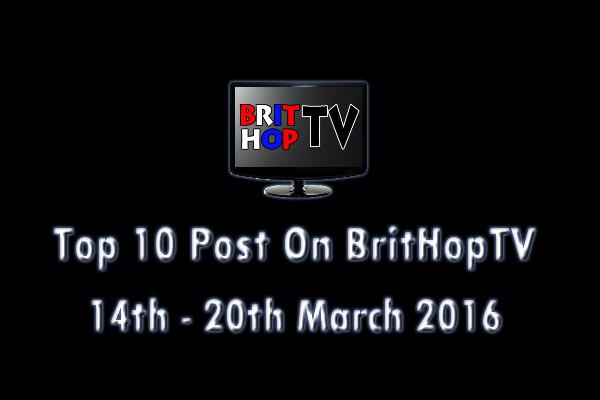BRITHOPTV: [Update] Top 10 posts on BritHopTV: 14th - 20th March 2016   #UKRap #UKHipHop #Grime